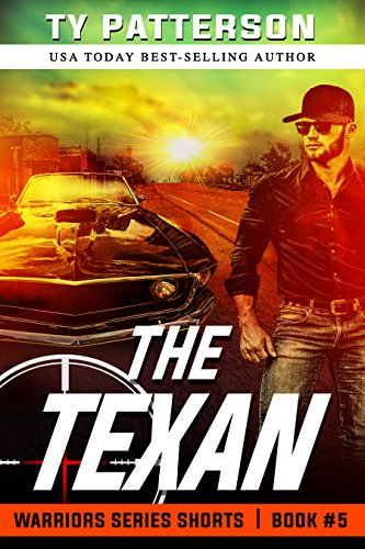 The Texan (Warriors Series Shorts Book 5) by [Patterson, Ty]