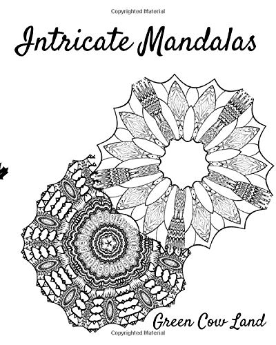 Intricate Mandalas: Mandala Coloring Book For All Ages (Grown Up Coloring  Pages): Land, Green Cow, Watchorn, Lin: 9781686962257: Amazon.com: Books