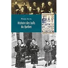 Histoire des Juifs du Québec (French Edition)