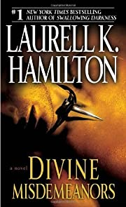 By Laurell K. Hamilton:Divine Misdemeanors:…
