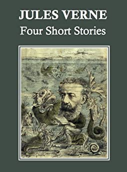 Jules Verne Four Short Stories A Drama In Mexico A