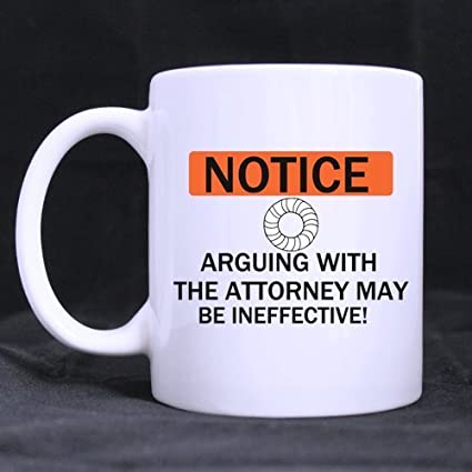 Office Birthday Gifts For Lawyers Attorneys Funny Saying NOTICE ARGUING WITH THE ATTORNEY MAY