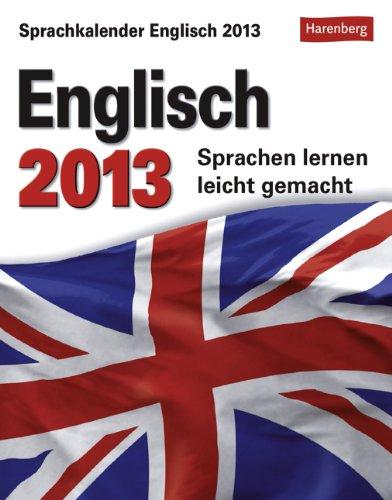 Sprachkalender Englisch 2013: Sprachen lernen leicht gemacht: Übungen, Dialoge, Geschichten