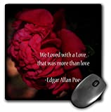 3dRose WhiteOaks Photography and Artwork - Inspirational - More Than Love is an inspirational quote by Edgar Allan Poe - MousePad (mp_265330_1)