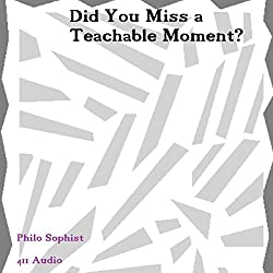 Did You Miss a Teachable Moment?