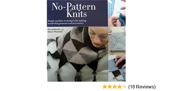 No Pattern Knits Simple Modular Techniques For Making Wonderful