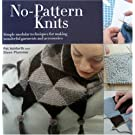 No-Pattern Knits: Simple Modular Techniques for Making Wonderful Garments and Accessories