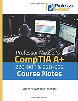 Professor Messer S Comptia A 220 901 And 220 902 Course Notes