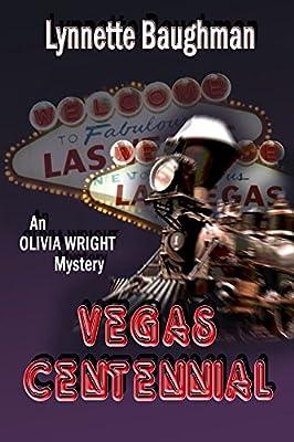 Vegas Centennial:: An Olivia Wright Mystery