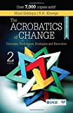 The Acrobatics of Change: Concepts, Techniques, Strategies and Execution by Moid Siddiqui (2014-10-07)