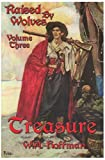 Front cover for the book Treasure: Raised By Wolves, Volume Three by W. A. Hoffman