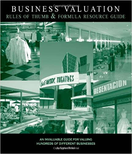 Book Business Valuation Rules of Thumb and Formula Resource Guide: An Invaluable Guide for Valuing Hundreds of Different Businesses