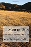 Le Mur du Son, jean-christophe grellety and jean-christophe grellety, 1466411090