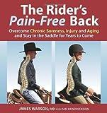 The Rider's Pain-Free Back, James Warson and Ami Hendrickson, 1570763712