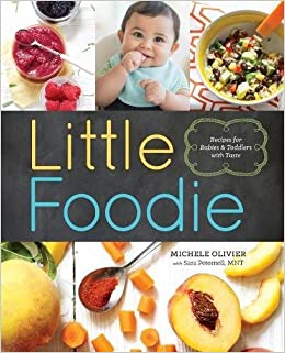 Little foodie baby food recipes for babies and toddlers with little foodie baby food recipes for babies and toddlers with taste michele olivier sara peternell 9781942411048 amazon books forumfinder Images