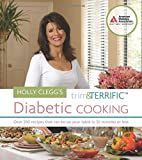 Holly Clegg's Trim and Terrific Diabetic Cooking