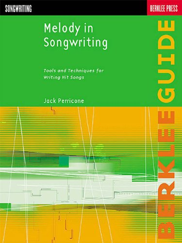 (Melody in Songwriting: Tools and Techniques for Writing Hit Songs (Berklee Guide))