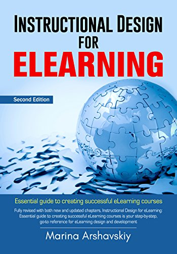 Instructional Design for ELearning: Essential guide to creating successful eLearning courses (E Learning)