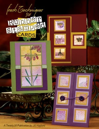 (Fresh Techniques for Rubber Stamped Cards by Jill Haglund (1-Dec-2007) Paperback)