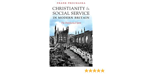 christianity and social service in modern britain prochaska frank