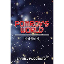 Pomroy's World: Arrival