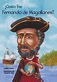 ¿Quién Fue Fernando de Magallanes? (Who Was Ferdinand Magellan?), Sydelle Kramer, 1603964266