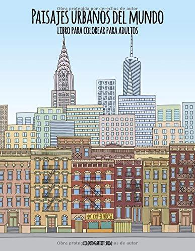 Paisajes urbanos del mundo libro para colorear para adultos por Nick Snels