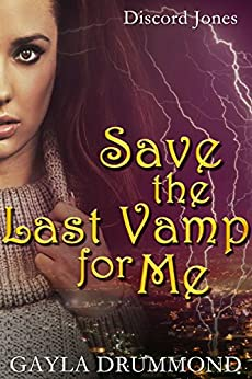 Save the Last Vamp for Me (Discord Jones Book 3) by [Drummond, Gayla]
