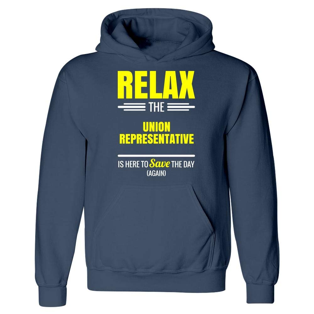 Hoodie Relax The Union Representative Save The Day