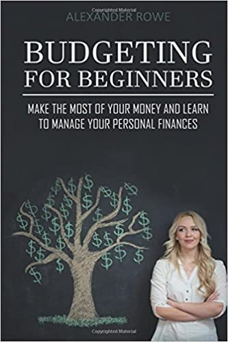 budgeting for beginners make the most of your money and learn to