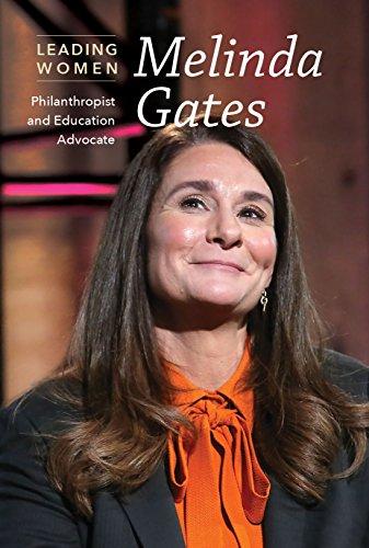 Melinda Gates: Philanthropist and Education Advocate (Leading Women)