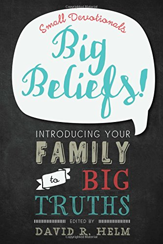 Big Beliefs!: Small Devotionals Introducing Your Family to Big Truths ebook