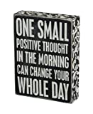 Primitives by Kathy Box Sign, 6 by 8-Inch, Positive Thought