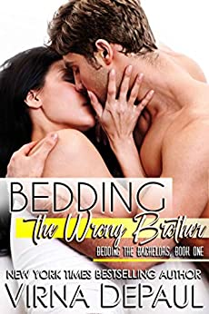 Bedding The Wrong Brother (Bedding the Bachelors, Book 1) by [DePaul, Virna]