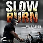 Slow Burn | Mike Fosen,Hollis Weller