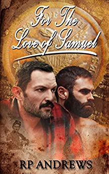 For The Love Of Samuel: A story of love lost ... and love found by [Andrews, RP]