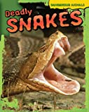 Deadly Snakes, Tom Jackson, 143394040X