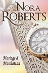 La saga des Stanislaski, tome 6 : Mariage à Manhattan par Roberts