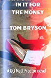 In It for the Money, Tom Bryson, 1496075498
