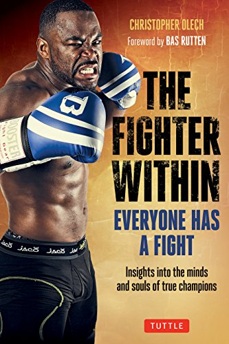 Price comparison product image The Fighter Within: Everyone Has A Fight-Insights into the Minds and Souls of True Champions