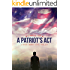 Legal Thriller: A  Patriot's Act, a Courtroom Drama: A Brent Marks Legal  Thriller (Brent Marks Legal Thrillers Book 1)
