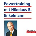 Powertraining mit Nikolaus B. Enkelmann Hörbuch von Nikolaus Enkelmann Gesprochen von:  N.N.