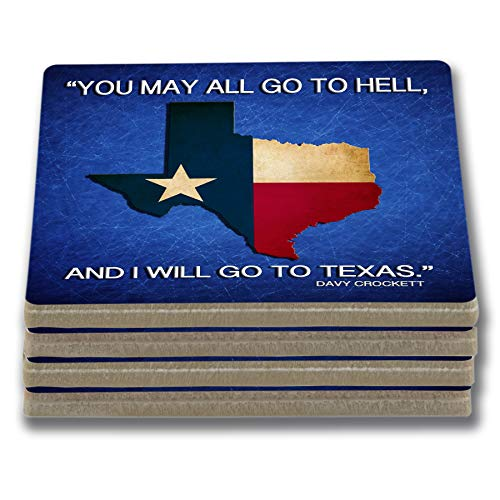 (EXIT82ART - Stone Drink Coasters (Set of 4). You May All Go To Hell And I Will Go To Texas. Tumbled Stone, Cork-backed.)