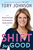 img - for Shift for Good: Simple Changes for Lasting Joy Inside and Out book / textbook / text book