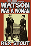 Watson Was A Woman [Illustrated]