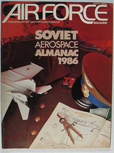 Air Force Magazine , March 1986 , Volume 69 Number 3 ()