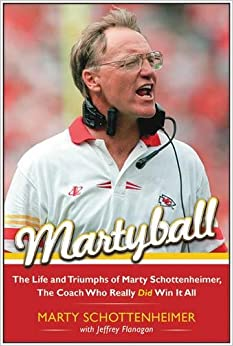 Book Martyball!: The Life and Triumphs of Marty Schottenheimer, the Coach Who Really Did Win It All