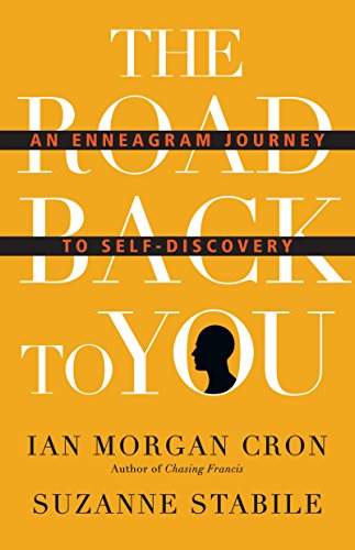 The Road Back to You: An Enneagram Journey to Self-Discovery by [Cron, Ian Morgan, Stabile, Suzanne]