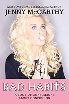 Bad Habits: A Book of Confessions about Confession by [McCarthy, Jenny]