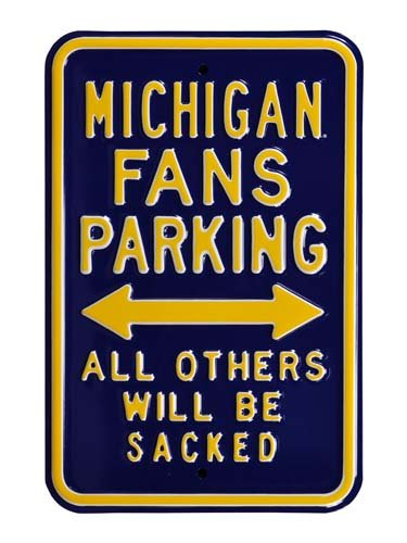 "UPC 672090710116, Steel Parking Sign: ""MICHIGAN FANS PARKING: ALL OTHERS WILL BE SACKED"""